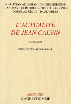 L'actualité de Jean Calvin