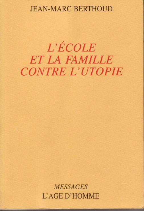 L'école et le famille contre l'utopie