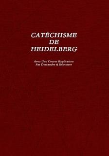 Le Catéchisme de Heidelberg