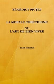 La Morale Chrétienne – Tome 1