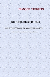 Recueil de sermons sur divers textes de l'Écriture Sainte