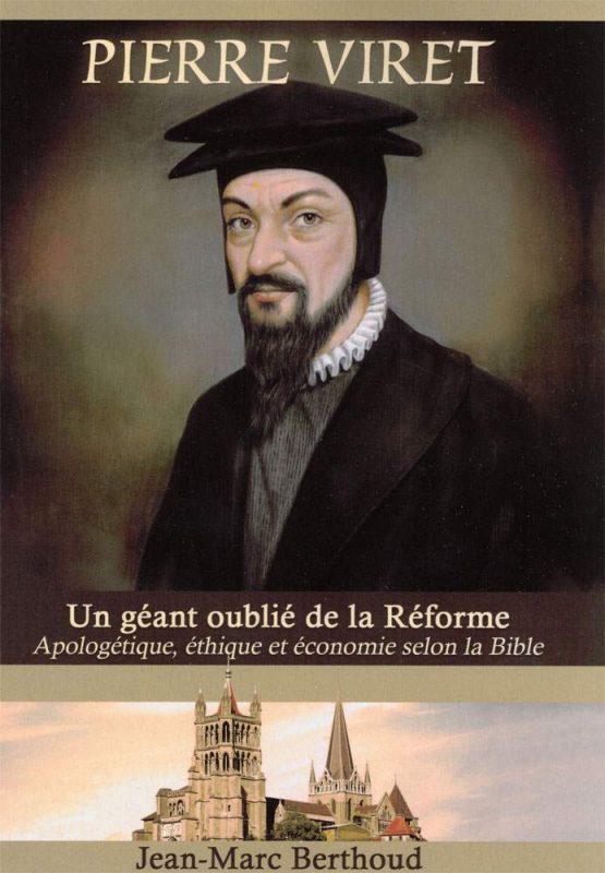 Pierre Viret un géant oublié de la Réforme